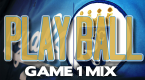 PLAY BALL- GAME 1 MIX